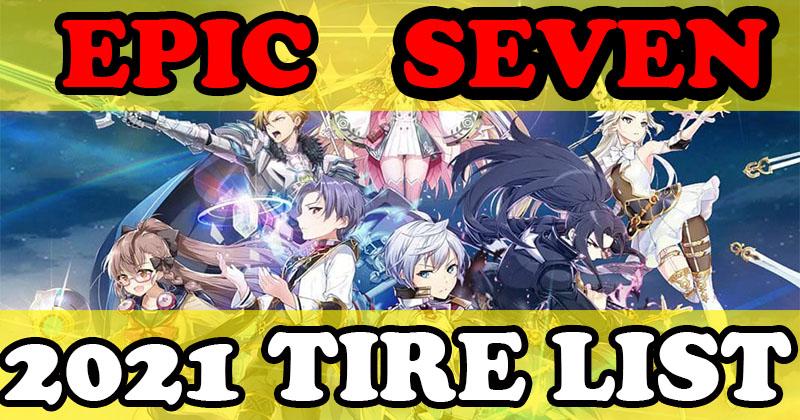 Epic Seven Tier List 2021 Update